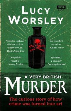 A Very British Murder - Worsley, Lucy