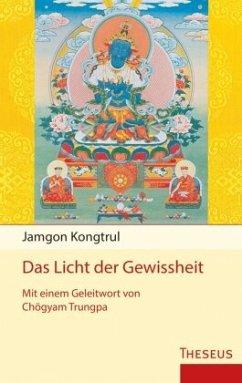 Das Licht der Gewissheit - Kongtrul, Jamgon