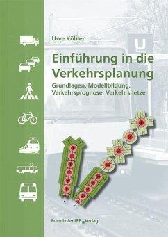 Einführung in die Verkehrsplanung - Köhler, Uwe