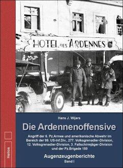 Die Ardennenoffensive - Band I - Wijers, Hans J.