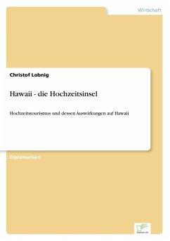 Hawaii - die Hochzeitsinsel - Lobnig, Christof