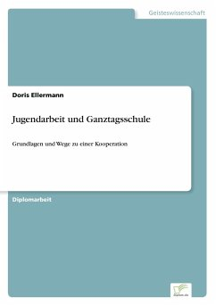 Jugendarbeit und Ganztagsschule - Ellermann, Doris