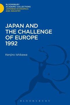 Japan and the Challenge of Europe 1992 (eBook, PDF) - Ishikawa, Kenjiro