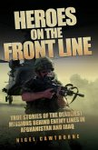 Heroes on the Frontline - True Stories of the Deadliest Missions Behind the Enemy Lines in Afghanistan and Iraq (eBook, ePUB)