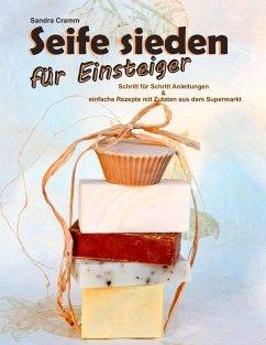 Seife sieden für Einsteiger (eBook, ePUB) - Cramm, Sandra