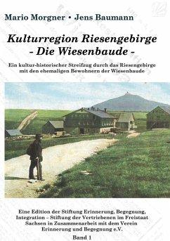 Kulturregion Riesengebirge - Die Wiesenbaude - (eBook, ePUB)
