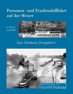 Kleine Geschichte der Personen- und Frachtschifffahrt auf der Ober- und Mittelweser in Wort und Bild (eBook, ePUB)