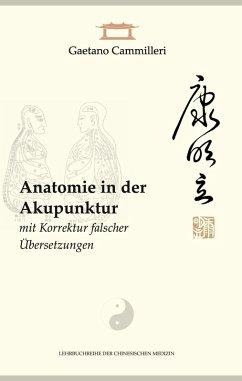 Anatomie in der Akupunktur mit Korrektur falscher Übersetzungen (eBook, ePUB)