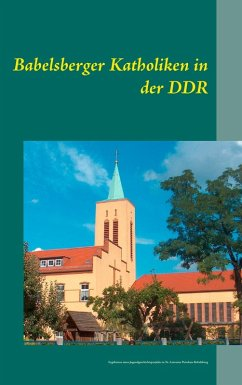 Babelsberger Katholiken in der DDR (eBook, ePUB)