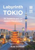 Labyrinth Tokio - 38 Touren in und um Japans Hauptstadt (eBook, ePUB)