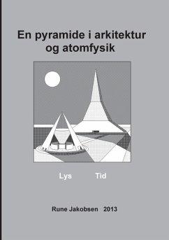 En pyramide i arkitektur og atomfysik (eBook, ePUB)