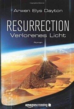 Resurrection: Verlorenes Licht - Dayton, Arwen Elys