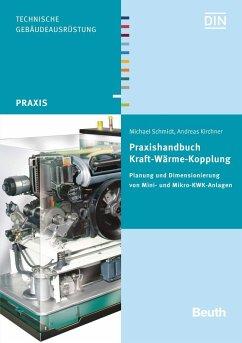 Praxishandbuch Kraft-Wärme-Kopplung - Schmidt, Michael; Kirchner, Andreas