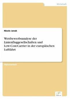 Wettbewerbsanalyse der Linienfluggesellschaften und Low-Cost-Carrier in der europäischen Luftfahrt