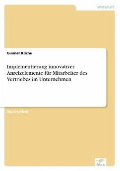 Implementierung innovativer Anreizelemente für Mitarbeiter des Vertriebes im Unternehmen