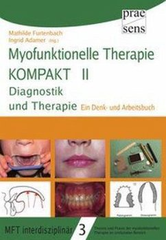 Myofunktionelle Therapie KOMPAKT II: Diagnostik...