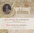 Brief und Siegel für ein Königreich / Hand and Seal for a Kingdom