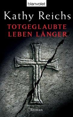 Totgeglaubte leben länger / Tempe Brennan Bd.8 (eBook, ePUB) - Reichs, Kathy