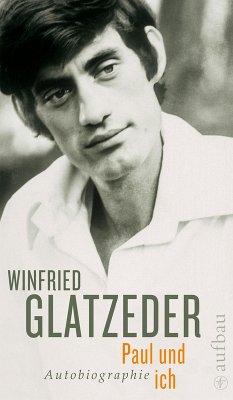 Paul und ich (eBook, ePUB) - Glatzeder, Winfried