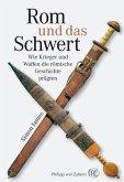 Rom und das Schwert (eBook, PDF)