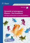 Dynamik in heterogenen Klassen - Das Praxisbuch