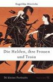 Helden, ihre Frauen und Troja (eBook, PDF)
