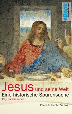 Jesus und seine Welt (eBook, ePUB) - Rademacher, Cay