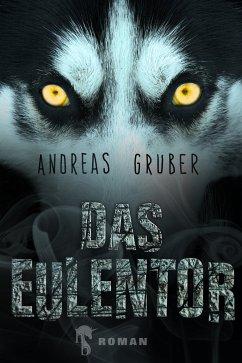 Das Eulentor (eBook, ePUB) - Gruber, Andreas