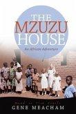 The Mzuzu House: An African Adventure
