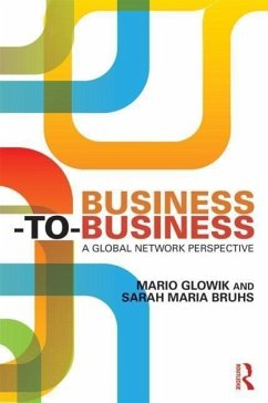 Business-To-Business: A Global Network Perspective - Glowik, Mario; Bruhs, Sarah Maria