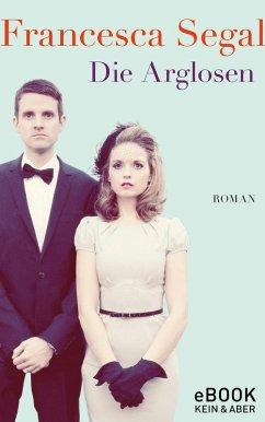 Die Arglosen (eBook, ePUB) - Segal, Francesca
