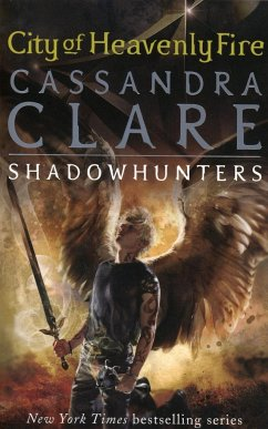 Mortal Instruments 06. City of Heavenly Fire - Clare, Cassandra