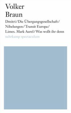 Dmitri/Die Übergangsgesellschaft/Nibelungen/Transit Europa/Limes. Mark Aurel/Was wollt ihr denn - Braun, Volker