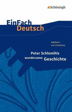 Peter Schlemihls wundersame Geschichte. EinFach Deutsch Textausgaben - Chamisso, Adelbert von