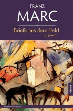 Briefe aus dem Feld - Marc, Franz