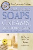 The Complete Guide to Creating Oils, Soaps, Creams, and Herbal Gels for Your Mind and Body (eBook, ePUB)