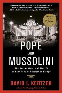 The Pope and Mussolini (eBook, ePUB) - Kertzer, David I.