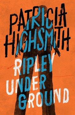 Ripley Under Ground (eBook, ePUB) - Highsmith, Patricia