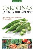 Carolinas Fruit & Vegetable Gardening (eBook, ePUB)