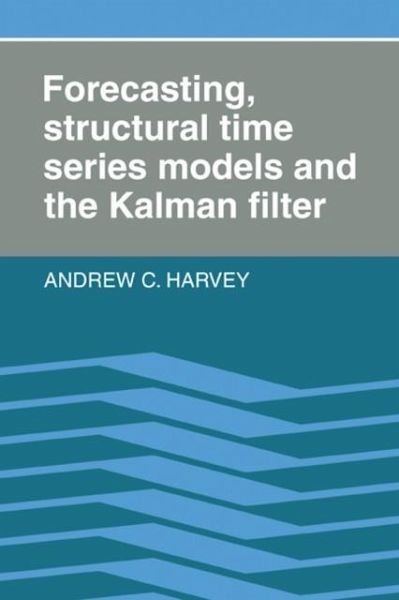 Forecasting, Structural Time Series Models and the Kalman Filter (eBook,  PDF)