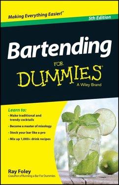 Bartending For Dummies (eBook, ePUB) - Foley, Ray