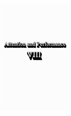 Attention and Performance Viii (eBook, ePUB)