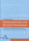 Stresskontrolle und Burnout-Prävention