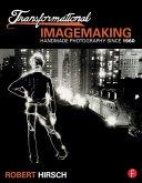 Transformational Imagemaking: Handmade Photography Since 1960 (eBook, ePUB)