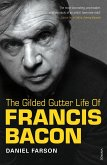 The Gilded Gutter Life Of Francis Bacon (eBook, ePUB)