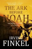 The Ark Before Noah: Decoding the Story of the Flood (eBook, ePUB)