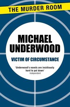 Victim of Circumstance (eBook, ePUB) - Underwood, Michael