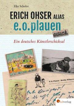 Erich Ohser alias e.o.plauen - Schulze, Elke