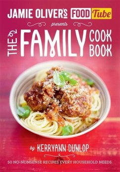 Jamie Oliver's Food Tube presents The Family Cook Book - Dunlop, Kerryann