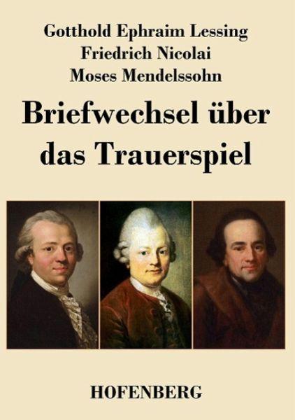 Briefe Von Lessing : Briefwechsel über das trauerspiel von gotthold ephraim